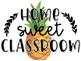 """Home Sweet Classroom"" Poster Set!"
