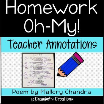 """""""Homework-Oh My!"""" Poem by Mallory Chandra. Teacher Annotations"""