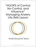 """Hoops of Control"" Managing Anxiety Life Skills Small Group Lesson for Teens"