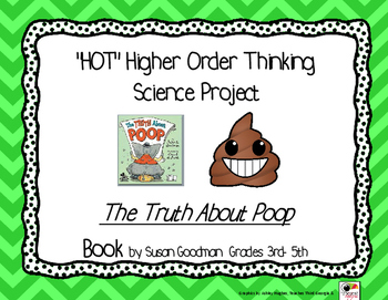 """""""Hot"""" Project - Higher Order Thinking Science The Truth about Poop"""