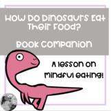 How Do Dinosaurs Eat Their Food: An editable lesson on min