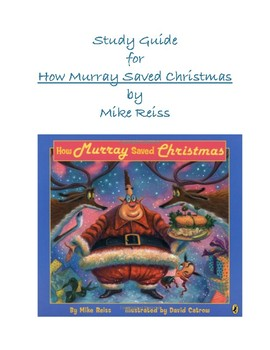 How Murray Saved Christmas.How Murray Saved Christmas Study Guide