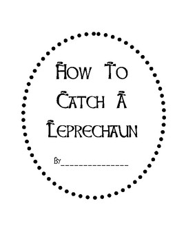 """How To Catch A Leprechaun"" Procedural Writing"