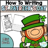 {How To Catch a Leprechaun} A *NO PREP* Saint Patrick's Day Writing Mini Book