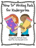 """""""How To"""" Writing Packet for Kindergarten"""