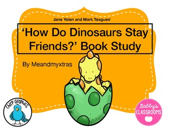' How do Dinosaurs Stay Friends?' Book Study