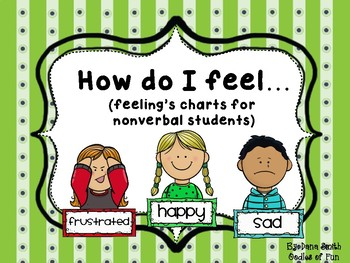 """How do I feel..."" (3 different charts for non-verbal children)"