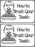 """How to Brush Your Teeth"" Emergent Reader, Sequencing, Nouns, and Verbs"