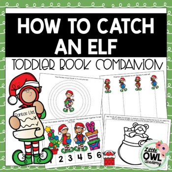 """How to Catch an Elf"" Toddler Curriculum"