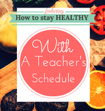 """How to Stay Healthy With a Teacher's Schedule"" Mini-ebook!"