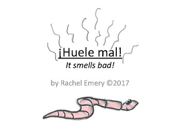 ¡Huele mal! A Comprehensible Story in Beginner's Spanish