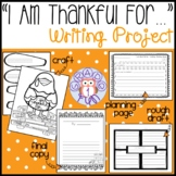 """""""I Am Thankful For"""" Writing Project"""