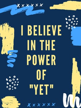 """""""I Believe in the Power of Yet"""" Poster"""