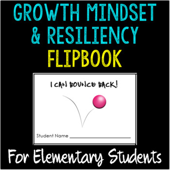 Growth Mindset & Resiliency Flipbook for Elementary