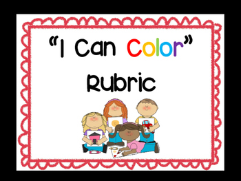 """I Can Color"" Coloring Rubric - self assessment visual"