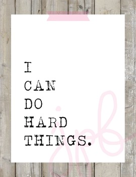 """I Can Do Hard Things"""