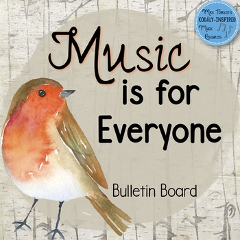 I Can Music Advocacy Bulletin Board: Music is for Everyone {Bird / Woodland}
