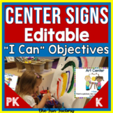 Center Signs With Objectives and EDITABLE  for PreK and Ki