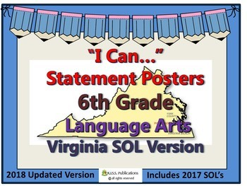 """""""I Can..."""" Posters for 2017 6th Grade Language Arts - Virginia SOL""""s"""