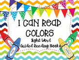 """""""I Can Read Colors""""- Sight Word Guided Reading Booklet, Level A/B"""