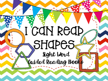 """I Can Read Shapes""- Sight Word Guided Reading Booklet, Level A/B"