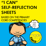 """""""I Can"""" Self-Reflection Sheets - Based on the Primary Core Competencies"""