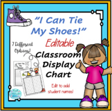 """""""I Can Tie My Shoes!"""" Classroom Display Chart- Editable!"""