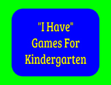 """I Have"" Games for Kindergarten"