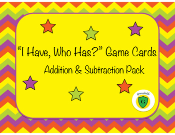 """""""I Have, Who Has?"""" Addition and Subtraction"""