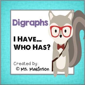 """""""I Have, Who Has?"""" Digraphs"""
