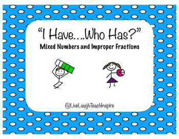 """I Have...Who Has?"" Improper & Mixed Number"