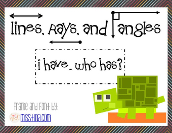 """""""I Have... Who Has?"""" Lines, Rays, & Angles"""