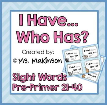 """""""I Have, Who Has?"""" Pre-Primer Words 21-40"""