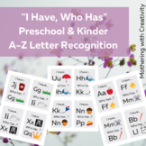 """""""I Have, Who Has"""" Preschool & Kinder A-Z Letter Recognitio"""