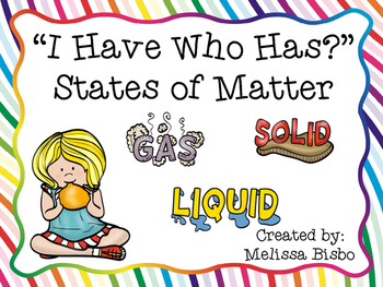 """I Have Who Has?"" States of Matter"