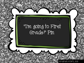 """I'M GOING TO FIRST GRADE!"" PIN"