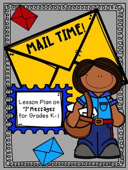 """""""I"""" Messages, Guidance Lesson for Grades K-1"""