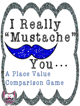 """""""I Mustache You..""""(Which number is Greater?) A Place Value Comparison Game"""