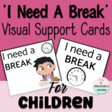 'I NEED A BREAK' Card set for the classroom - Behavioural