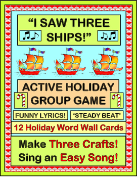 """I Saw Three Ships!"" - Group Game, 3 Crafts, and 12 Holiday Word Wall Cards"
