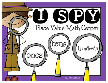 """I Spy"" Place Value Math Center - working with ones, tens and hundreds"