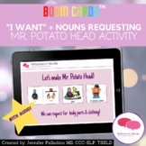 """I Want"" Mr. Potato Head BOOM CARD FREEBIE: Using Core Words to Request"