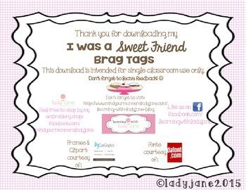 """I Was a Sweet Friend"" Brag Tags"