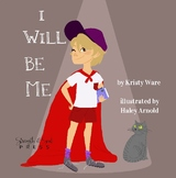 'I Will Be Me' - Children's Story by Kristy Ware
