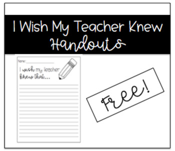 """I Wish My Teacher Knew..."" Handout"