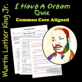 """""""I have A Dream""""  Quiz: Common Core Aligned"""