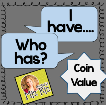 """""""I have... Who has?"""" Coin Value Activity!"""