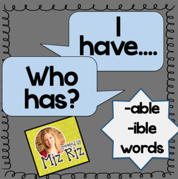 """""""I have... Who has?"""" Suffix (-able, -ible) Activity!"""