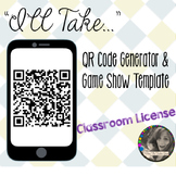 """""""I'll Take..."""" QR Code Generator and Game Show Templatae - Classroom License"""
