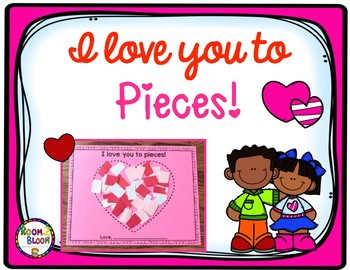 """""""I love you to Pieces"""" Valentine Craft"""